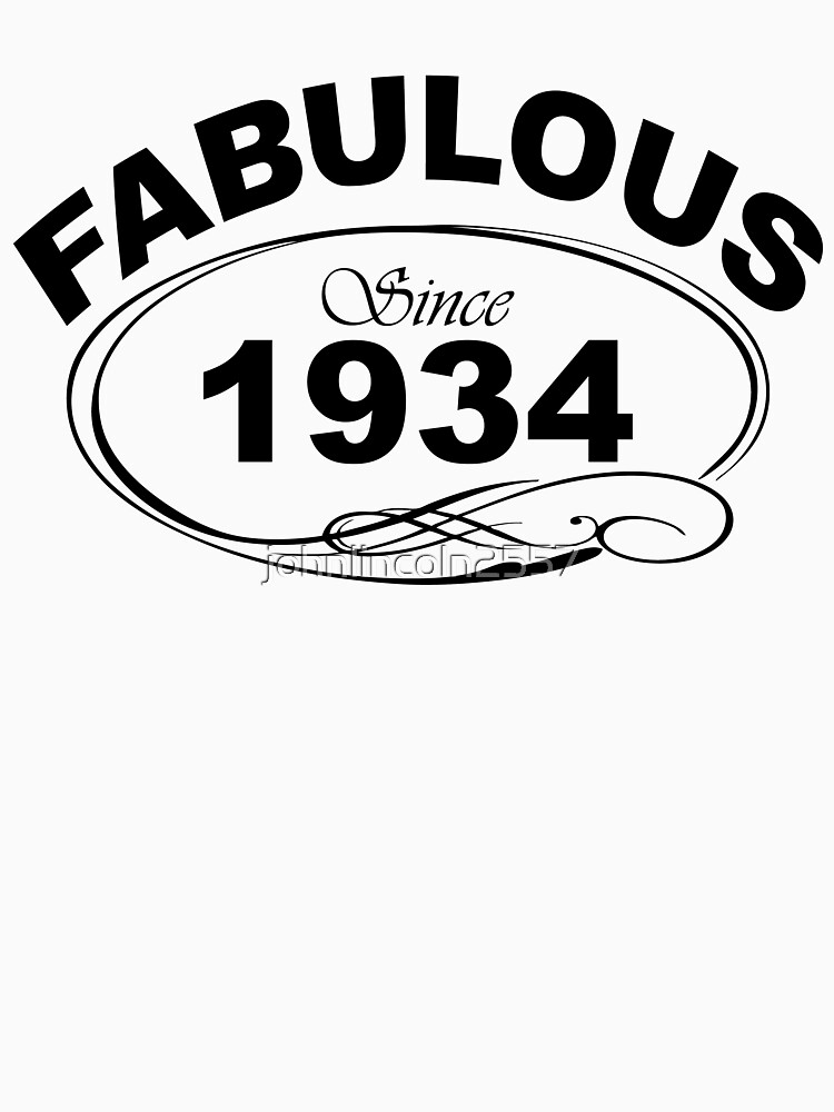 Fabulous Since 1934 by johnlincoln2557