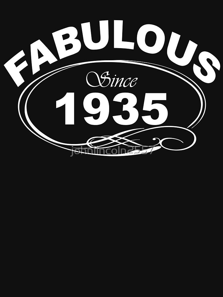 Fabulous Since 1935 by johnlincoln2557
