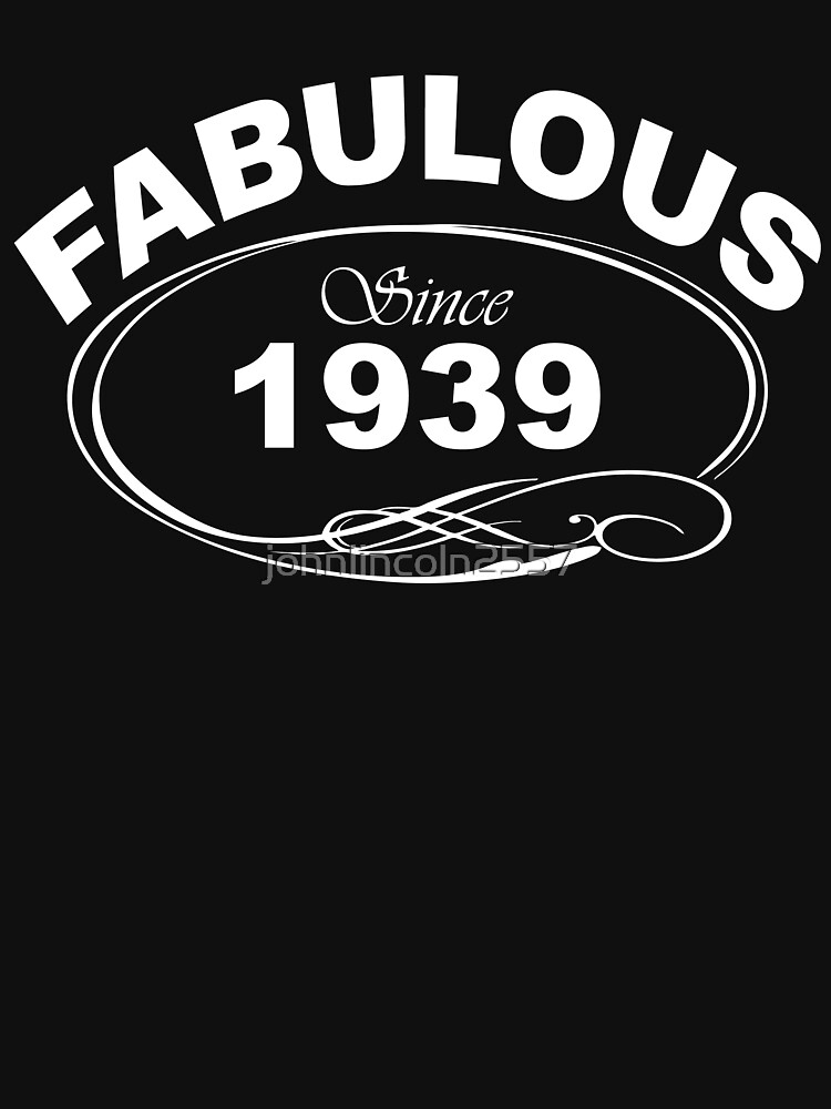 Fabulous Since 1939 by johnlincoln2557