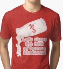 Milk of Human Kindness Tri-blend T-Shirt