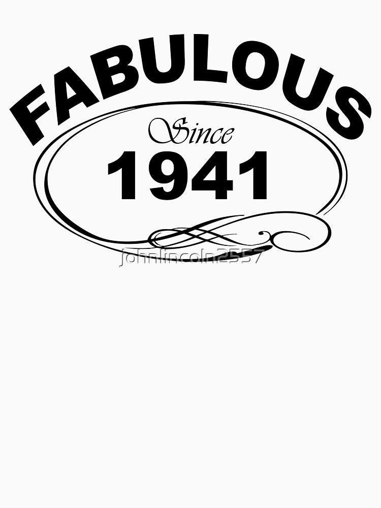Fabulous Since 1941 by johnlincoln2557