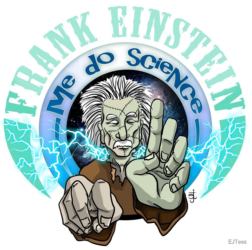 Frank Einstein by EJTees