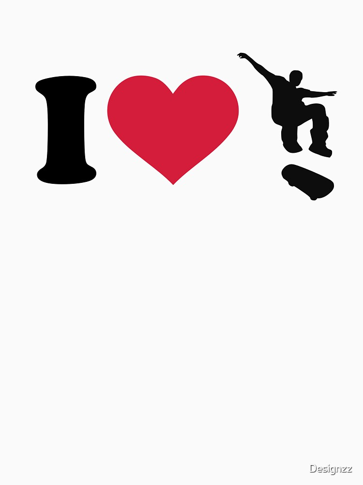 I love Skateboarding by Designzz