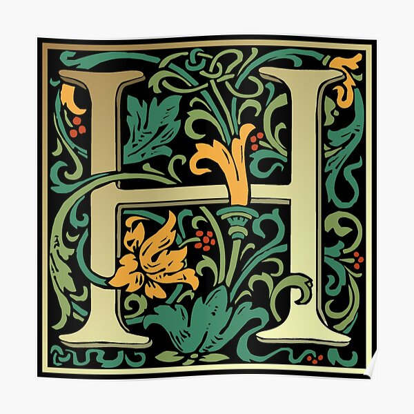 Illuminated Lettering William Morris Black Letter H Poster