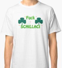 Fuck Schillaci Classic T-Shirt