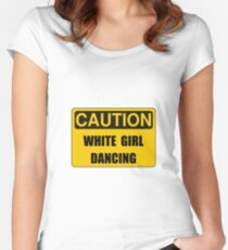 Caution Girl Dance Women's Fitted Scoop T-Shirt