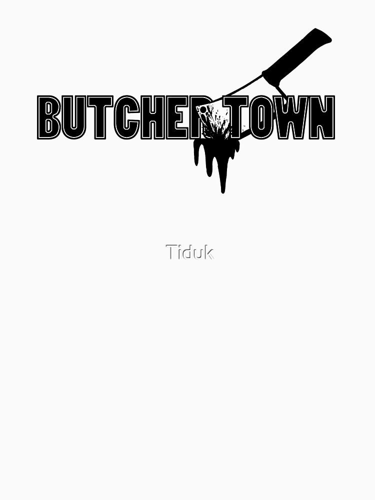 Butchertown by Tiduk