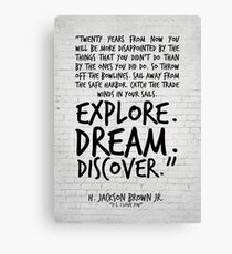 Inspirational Art, Twenty years from now, H Jackson Brown Quote Canvas Print