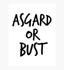 Asgard or Bust Photographic Print