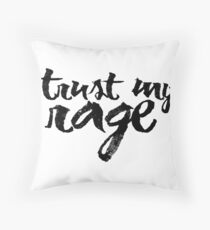 Trust My Rage Throw Pillow