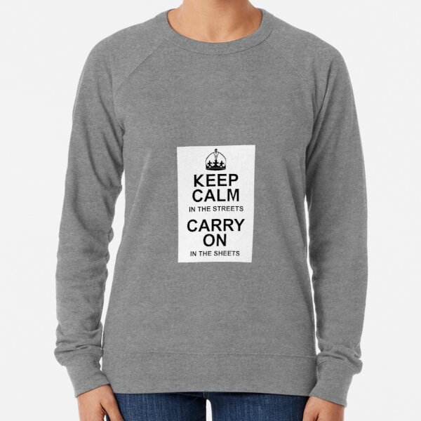 Keep Calm in the Sheets Lightweight Sweatshirt