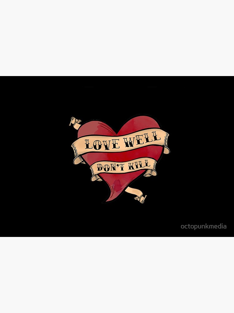 LOVE WELL DON'T KILL - Tattoo Style Detroit Evolution Google Reference by octopunkmedia