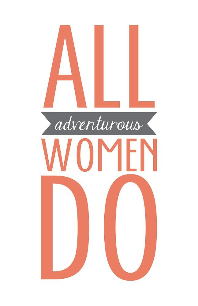 All Adventurous Women Do by Aspin1KM
