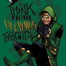 Think More Villainous Thoughts by heidiblack