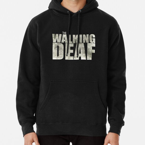 The Walking Deaf Pullover Hoodie