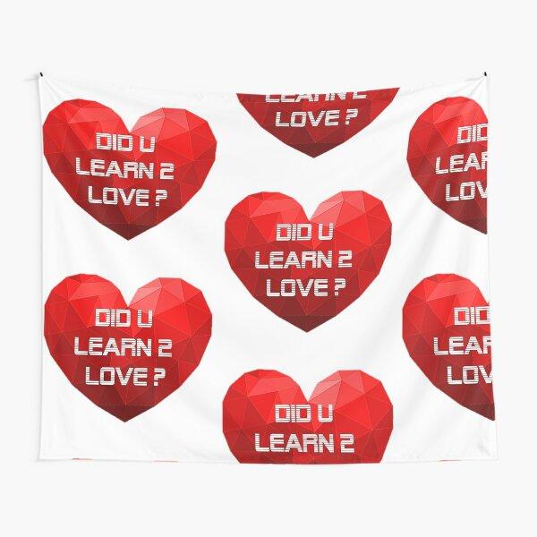 Hast du zu lieben gelernt? Wandbehang