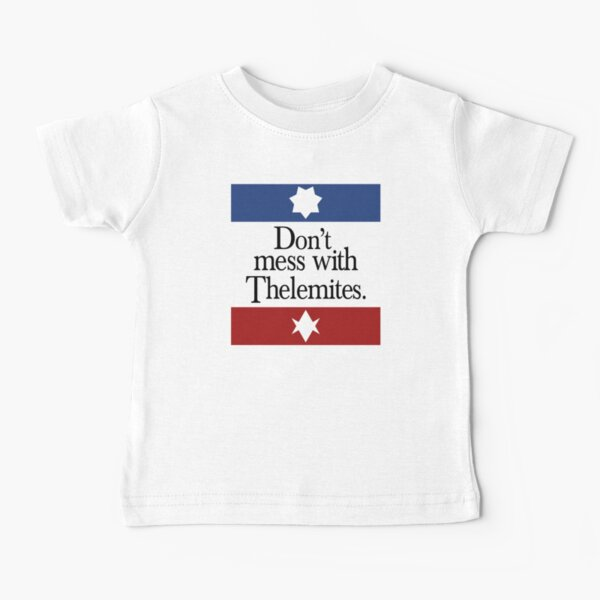 Don't mess with Thelemites Baby T-Shirt