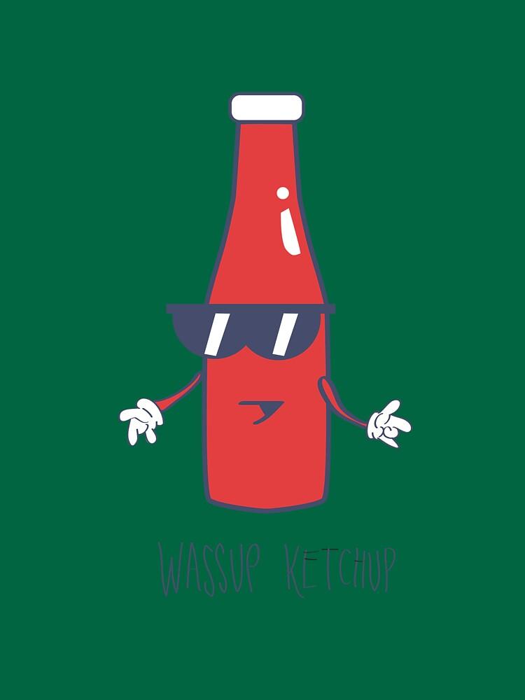 Wassup Ketchup by neonxiomai
