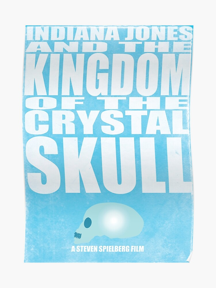Indiana Jones and The Kingdom of The Crystal Skull | Poster