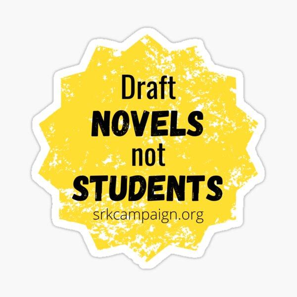 Draft Novels not Students | Stop Recruiting Kids Sticker