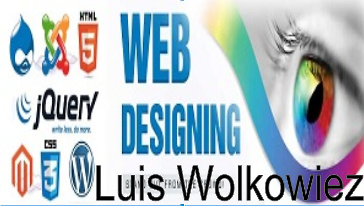 Choose Affordable Luis Wolkowiez Web designing Services by Luis Wolkowiez