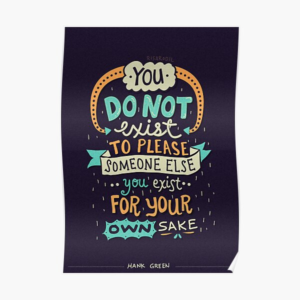 You exist for your own sake Poster