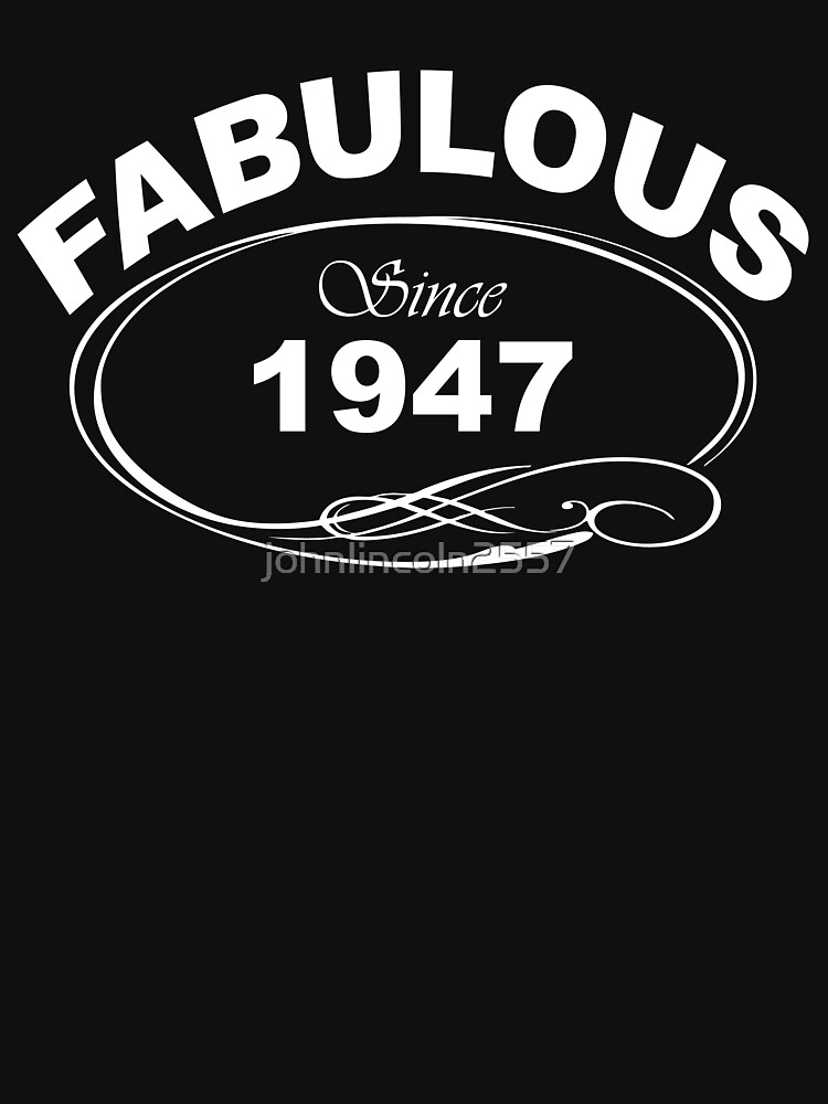 Fabulous Since 1947 by johnlincoln2557
