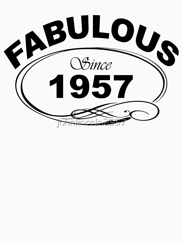 Fabulous Since 1957 by johnlincoln2557
