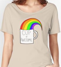 New cup of awesome Women's Relaxed Fit T-Shirt