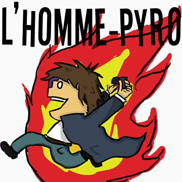 L'Homme-Pyro by GeeksFire