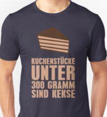 Kuchenstücke unter 300 Gramm sind Kekse Unisex T-Shirt
