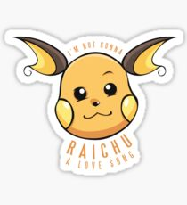 PokéPun - 'Not Gonna Raichu A Love Song' Sticker