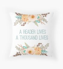 A Reader Lives A Thousand Lives Throw Pillow