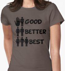 Good, Better, Best Womens Fitted T-Shirt