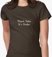 Thank Talos it's Fredas Womens Fitted T-Shirt