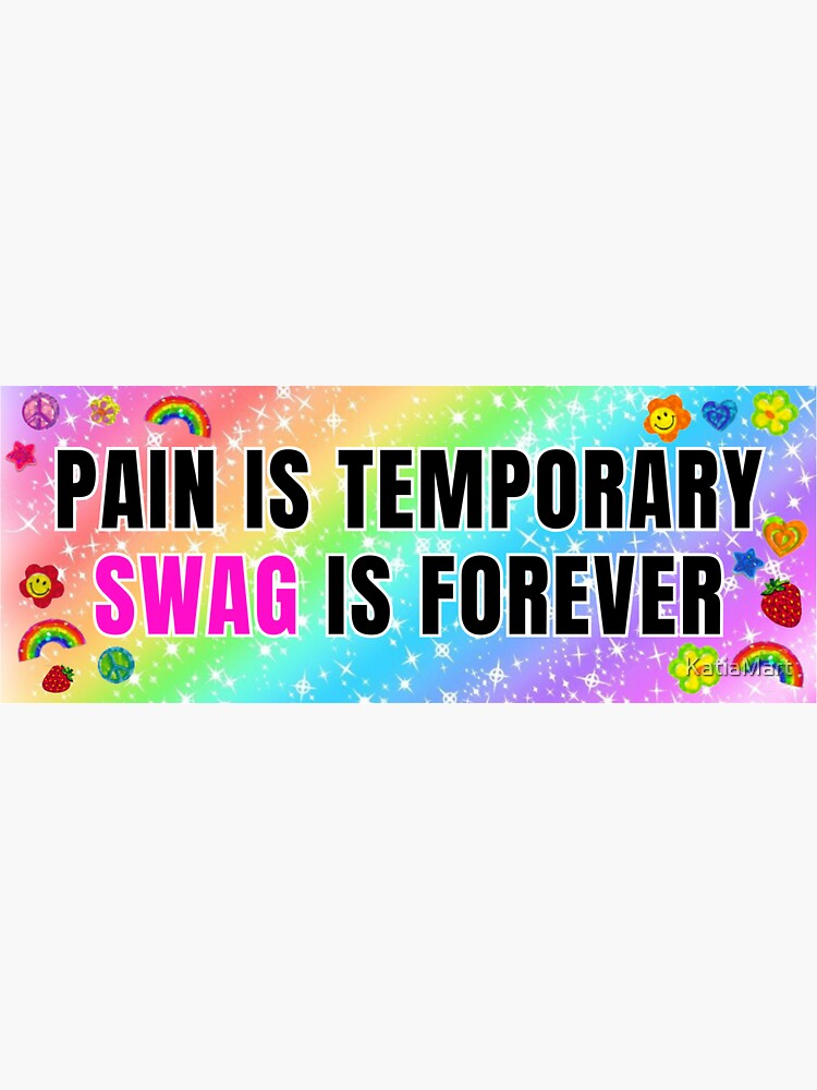 Pain is Temporary Swag is Forever by KatiaMart