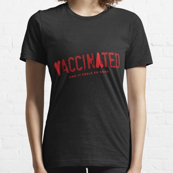 Vaccinated And It Feels So Good Essential T-Shirt