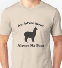 An Adventure? Alpaca My Bags. Unisex T-Shirt