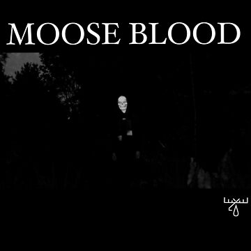 Moose Blood by WARDSART
