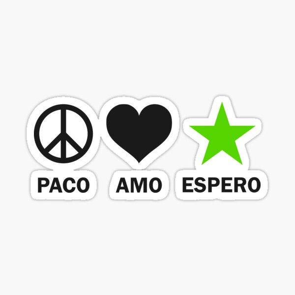 Paco, Amo, Espero - Nigra Sticker