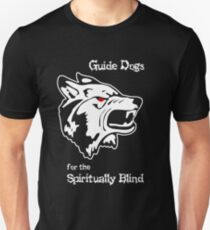Guide Dogs for the Spiritually Blind Unisex T-Shirt