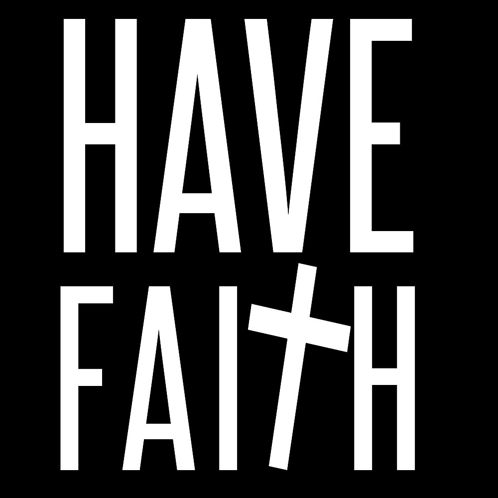 Have Faith by hipsterapparel