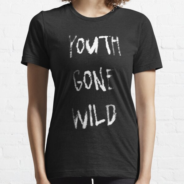 Youth gone wild Essential T-Shirt