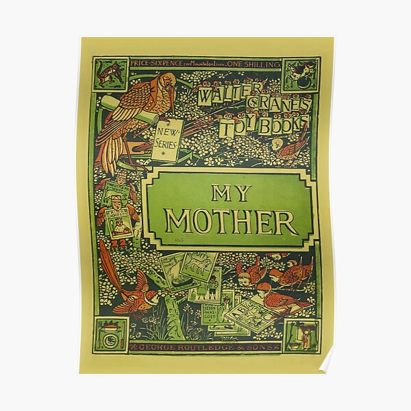 My Mother - Walter Crane's Toy Books Poster