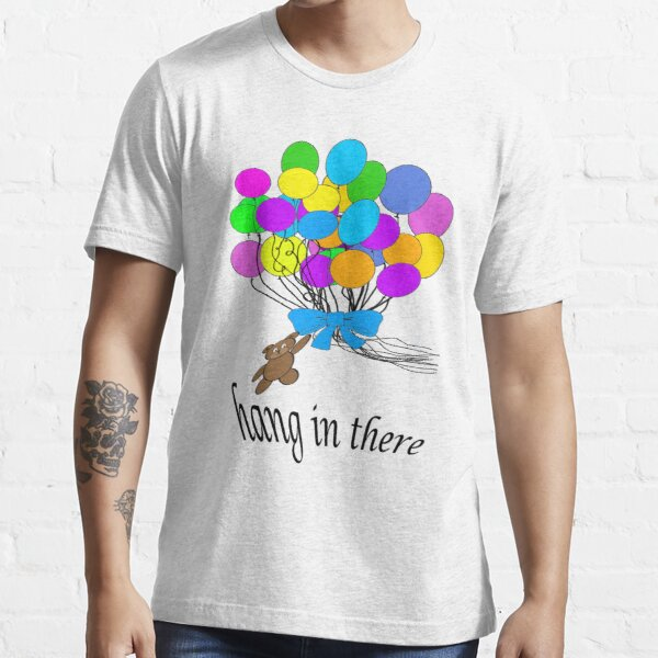 Hang in There Essential T-Shirt