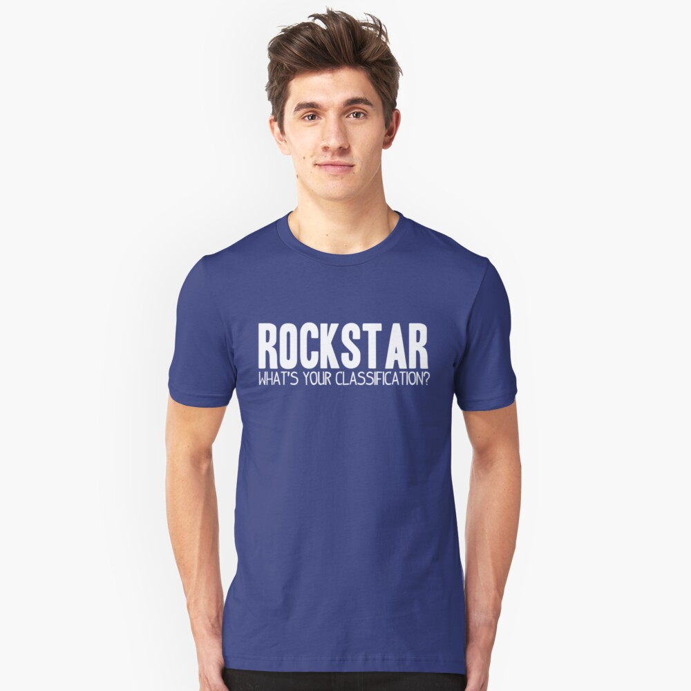 What's Your Classification? | Rockstar Unisex T-Shirt Front