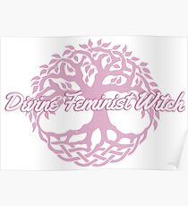 Divine Feminist Witch Poster