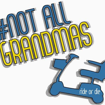 #Notallgrandmas by onthelosingside
