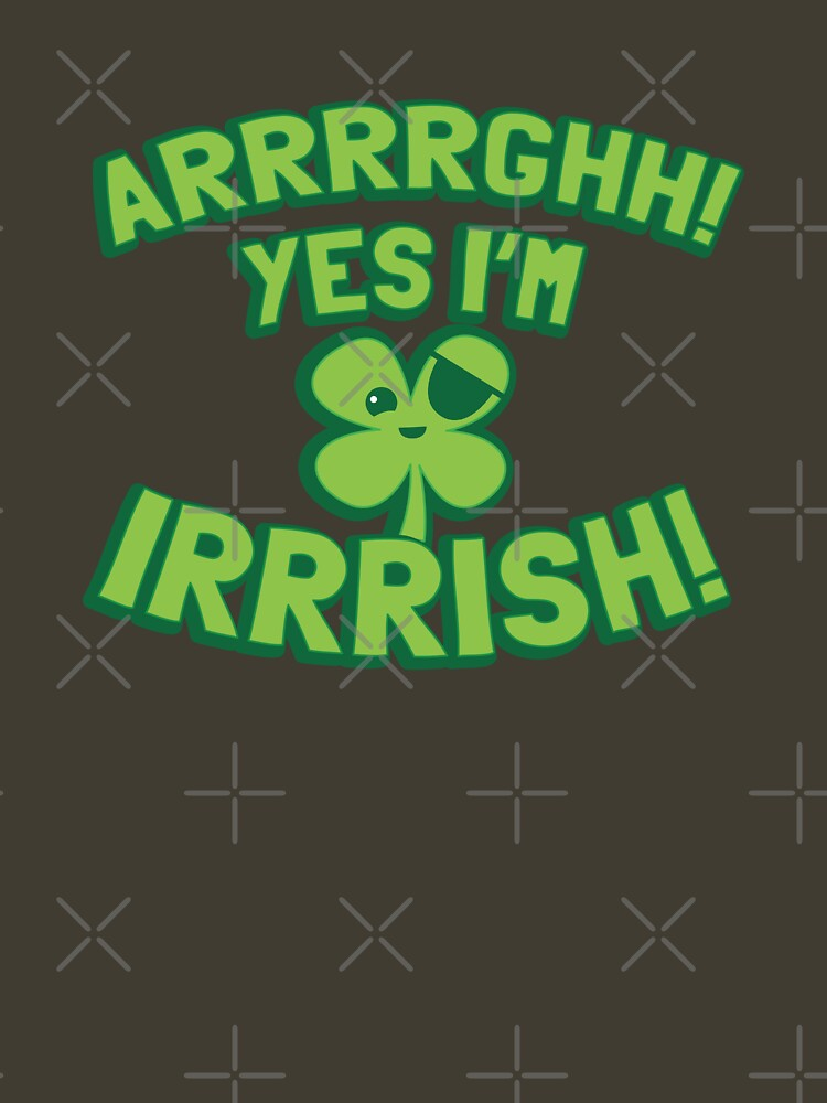 AARGH Yes I'm IRISH! with pirate shamrock by jazzydevil