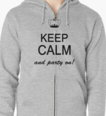 Keep Calm And Party On Zipped Hoodie